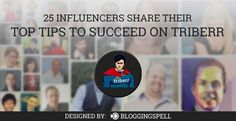 25 Influencers Share Their Top Tips to Succeed on Triberr