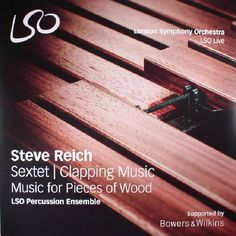 The artwork for the vinyl release of: Steve Reich | Lso Percussion Ensemble - Sextet/Clapping Music/Music For Pieces Of Wood (Record Store Day 2017) (LSO Live) #music Leftfield