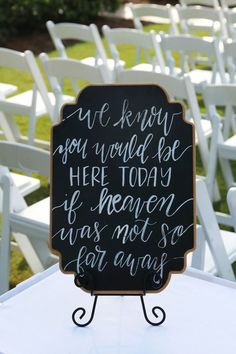 "Chalkboard wedding sign idea - sign to honor loved ones who passed away - ""We know you would be here today if heaven was not so far away"" {Heather Rice Photography}"