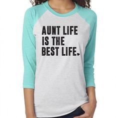 Aunt Life Is The Best Life. Best Aunt. Aunt Life Shirt. Sister. Friend. Aunt. Gift For Aunt. Blessed Aunt. Crazy Aunt. Aunt Squad.