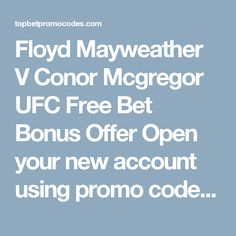 Floyd Mayweather V Conor Mcgregor UFC Free Bet Bonus Offer.  Open your new account using our exclusive promo code for new Betfair Customers Only.  Place a SINGLE Sportsbook (Fixed Odds) bet (minimum stake £10 ) on Mayweather v Mcgregor UFC fight in the Sportsbook market at odds of at least 1.2 (1/5) within 30 days of opening your account.  Betfair will then give you £30 in free bets. The free bet bonus is valid for 30 days. Visit now to get our exclusive promo code plus more free bet…