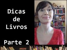 Dicas de livros - Os melhores livros da vida da Tatiana (so far...) - PA...