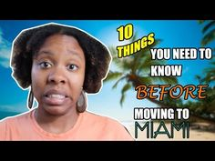 Miami Living 2017 - Ten Things You Need To Know Before Moving To Miami In 2017 - YouTube