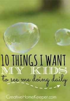 Motherhood is hard but so rewarding. To make sure we are being intentional with our kids, here is a list of 10 things I want my kids to see me doing daily.
