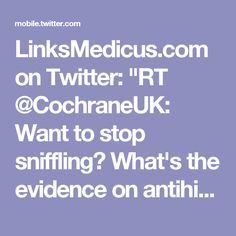 """LinksMedicus.com on Twitter: """"RT @CochraneUK: Want to stop sniffling? What's the evidence on antihistamines for the common cold? #EEHealthChoices https://t.co/NnRIZbXC5Z…"""""""