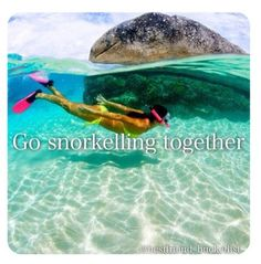 Best Friend Bucket List- go snorkeling together