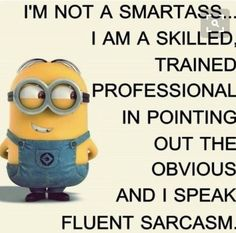 If you ask why I am being a smartbutt I will say these exact words