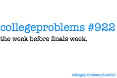 college finals problems education college problems university collegeproblems week