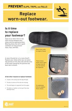 Replace worn-out foot wear to help prevent slips, trips and falls.