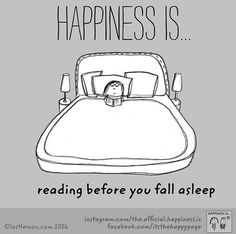 """Smile for the day :) """"Happiness is reading before you fall asleep. I Love Books, Good Books, Books To Read, My Books, Book Memes, Book Quotes, Life Quotes, Career Quotes, Dream Quotes"""