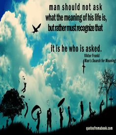 Life wisdom from Viktor Frankl in his book Man's Search for Meaning #quotes #inspiration #motivation