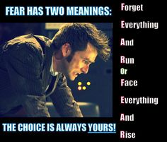 I am not a Doctor Who fan but I do like this quote - David Tennant