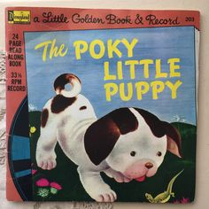 1976 The Poky Little Puppy - A Little Golden Book & Record Vintage Children's Books, Vintage Postcards, Little Golden Books, Little Puppies, Vintage Labels, Vintage Advertisements, Over The Years, Childrens Books, Craft Supplies