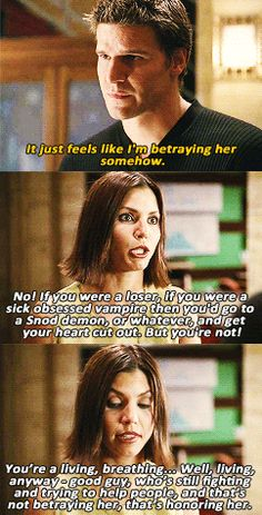 Angel dealing with that he's able to deal with Buffy's death. Love what Cordelia said.
