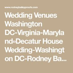 Wedding Venues Washington DC-Virginia-Maryland»Decatur House Wedding-Washington DC-Rodney Bailey Hotel Wedding, Wedding Events, Decatur House, Bathroom Beach, Dirt Biking, Washington Dc Wedding, Home Decor Pictures, Event Photographer, Dc Weddings