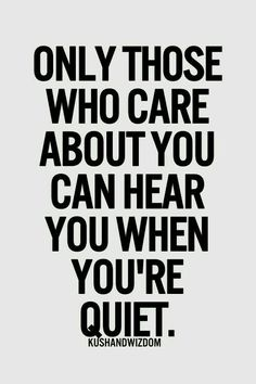 """Only those who care about you can hear you when you're quiet."" Gøød Mørning Friends!"