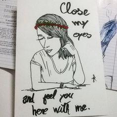 Fecho meus olhos e sinto você aqui comigo! #drawing #draw #desenho 4 my friend: @andreia.dul