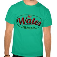Wales, Alaska USA Men's Tshirts. If you'd like this design on a different style or color t-shirt, check out my store: www.zazzle.com/celticana*/ to see the full range. #Alaska #Welsh #Wales