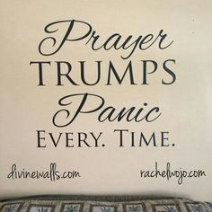Prayer trumps panic. Trust God!