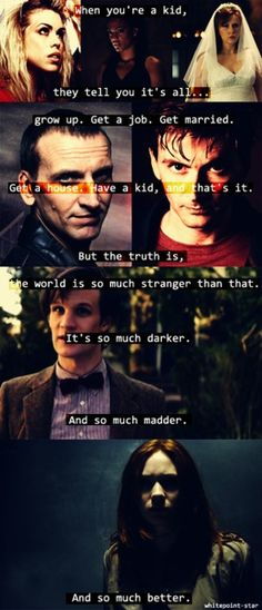 Doctor Who summed up all in one quote, even though it came from one of the worst episodes