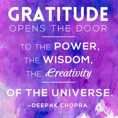 Gratitude opens the door to the power the wisdom, the creativity of the universe. -Deepak Chopra deep about life deep feeling deep feelings deep inspirational deep meaningful deep relationships deep sad deep short deep thoughts deepak chopra Amazing Quotes, Great Quotes, Me Quotes, Inspirational Quotes, Short Quotes, Meaningful Quotes, Tricky Questions, Attitude Of Gratitude, Gratitude Quotes