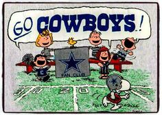 Go Cowboys!!!! My man will die when I show who his beloved Peanuts gang cheers for!!!:)