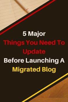 5 Major Things You Need To Update Before Launching A Migrated Blog 1 || KOL Blogging