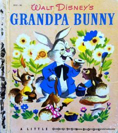 Walt Disney's Grandpa Bunny Little Golden Book from 1953
