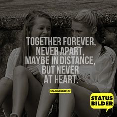 Together forever, never Apart, maybe in distance, but never at HEART. - English sayings - Friendship True Words, Together Forever Never Apart, Neck Tatto, Love Quotes, Inspirational Quotes, You Are The World, Best Friend Quotes, Best Friends Forever, Relationships Love