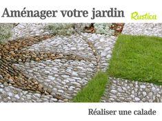 Les étapes clés pour crée une calade dans le jardin.
