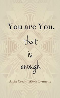 You are enough. Quote