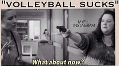 that'd be me with the gun/ volleyball humor