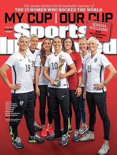 SheWired - 25 Sports Illustrated Covers of the U.S. Women's Soccer Team that You Need in Your Life
