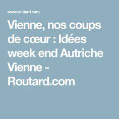 Vienne, nos coups de cœur : Idées week end Autriche Vienne - Routard.com