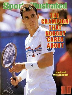 Ivan Lendl, I guess he showed them, LOL