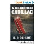 FREEBIE A Dead Red Cadillac: The Dead Red Mystery Series [Kindle Edition] Normally £7.64 FREE FOR A LIMITED TIME - Gratisfaction UK