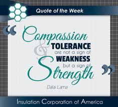 "#Quote of the Week ~ Dalai Lama #inspiration ~ ""Compassion and tolerance are not a sign of weakness but a sign of strength."" . . #instagood #quotestagram #instadaily #instaquote #lifequotes #words #quotestoliveby #inspirationalquotes #inspire #truth #lifequote #life #knowledge #kindness #helponeanother #wordsofwisdom #strength #compassion #tolerance #love #strong #character #dalailama New Quotes, Quotes To Live By, Life Quotes, Inspirational Quotes, Strong Character, Quote Of The Week, Dalai Lama, Insulation, Compassion"