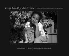 Every Goodbye Ain't Gone: A Photo Narrative of Black Heri... https://www.amazon.ca/dp/0973251913/ref=cm_sw_r_pi_dp_x_lGZqyb7DNFZQ4