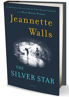"""I read """"The Glass Castle"""" by Jeannette Walls a few years ago, and it was absolutely magnificent. """"The Silver Star,"""" her first true work of fiction, is coming out in a few days, and I plan to read it."""