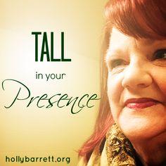 Tall in your presence {SSMT} | Holly Barrett #SSMT #ReclaimingaRedeemedLife