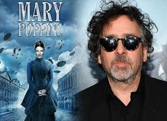 Mitchell Gibbens: Tim Burton Mary PoppinsI have heard Tim Burton wil...