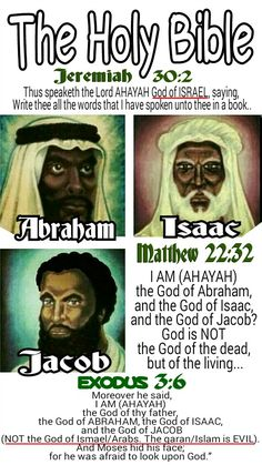 THE HOLY BIBLE: Exodus 3:6 (KJV) Moreover he said, I AM AHAYAH the God of thy father, the God of Abraham, the God of Isaac, and the God of Jacob (NOT the God of Ismael/Arabs. The Qaran/Islam is EVIL! ). And Moses hid his face; for he was afraid to look upon God... #HebrewIsraelites spreading TRUTH. GatheringofChrist.org #GOCC on Youtube. Praise the Most High #AHAYAH (I AM, exodus 3:13-15) and His Son the Messiah #YASHAYA (MY SAVIOUR, Matthew 1:21) Christ Living Bible, Exodus 3, Black Hebrew Israelites, Matthew 1, Get Closer To God, Bible Verses Quotes, Bible Scriptures, 12 Tribes Of Israel, Bible Study For Kids