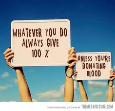 Always give 100%...