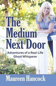 The Medium Next Door written by Psychic Medium Maureen Hancock
