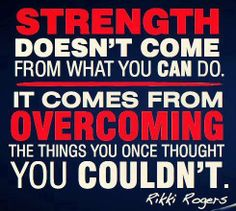 Strength Doesn't Come From
