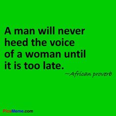 African Proverb. Funny because there's more than a grain of truth in these words.