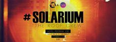"""#SOLARIUM """"the Roof Crew"""""""