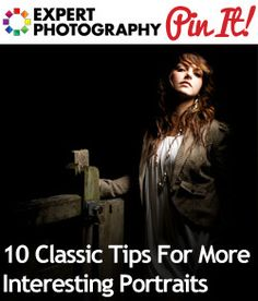 10 Classic Tips For More Interesting Portraits | Take Better Photos