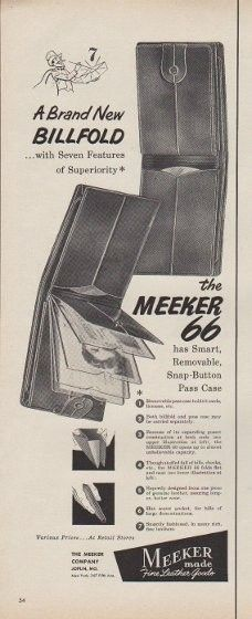 "Description: 1953 MEEKER vintage print advertisement ""A Brand New Billfold"" -- A Brand New Billfold ... with Seven Features of Superiority ... the Meeker 66 has Smart, Removable, Snap-Button Pass Case ... Meeker made -- Fine Leather Goods -- Size: The dimensions of the half-page advertisement are approximately 5.5 inches x 14 inches (14 cm x 36 cm). Condition: This original vintage half-page advertisement is in Very Good Condition unless otherwise noted."