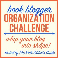 Been meaning to update and organize your blog or blogging habits? Join the Book Blogger Organization challenge! Running from Jan - June 2015